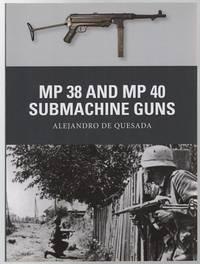 MP 38 and MP 40 Subnachine Guns.