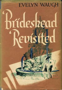 image of BRIDESHEAD REVISITED: The Sacred and Profane Memories of Captain Charles Ryder.