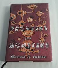 """Proverbs for Monsters (SIGNED Limited Edition) """"53"""" of 100 Numbered Copies"""