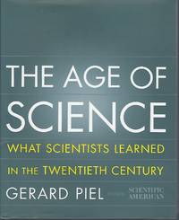 The Age of Science: What Scientists Learned in the 20th Century