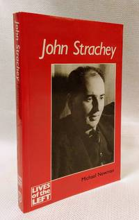 John Strachey (Lives of the Left) by  Michael Newman - Paperback - 1989-09-01 - from The Book House in Dinkytown (SKU: 265539)