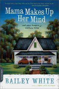 image of Mama Makes up Her Mind : And Other Dangers of Southern Living