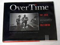 Over Time. The Jazz Photographs of Milt Hinton Signed by Milt Hinton