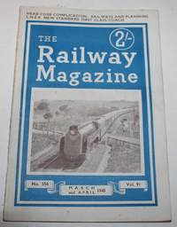 The Railway Magazine No. 556, March and April 1945