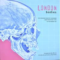image of London Bodies. the Changing Shape of Londoners From Prehistoric Times to the Present Day
