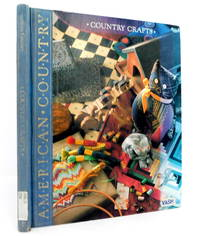 Country Crafts: Creative Craft Projects, from Sewing to Woodworking