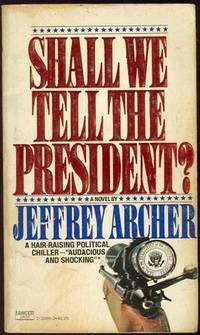 SHALL WE TELL THE PRESIDENT, Archer, Jeffrey