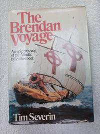image of The Brendan Voyage - An Epic Crossing of the Atlantic By Leather Boat