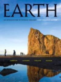 Earth: An Introduction To Physical Geology  Third Canadian Edition 3rd Edition