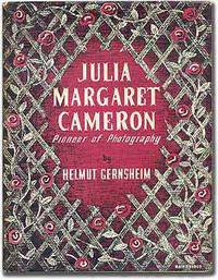 Julia Margaret Cameron: Her Life and Photographic Work [cover title]: Pioneer of Photography