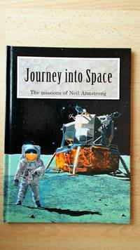 Journey into Space: the missions of Neil Armstrong.