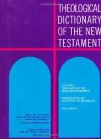 Theological Dictionary of the New Testament (Volume VI) by Gerhard Kittel and Gerhard Friedrich - Hardcover - 2003-01-05 - from Books Express and Biblio.com