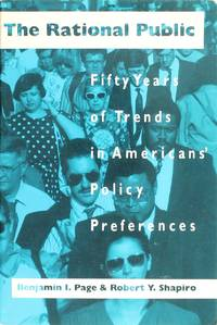 The Rational Public: Fifty Years of Trends In Americans' Policy Preferences (American Politics and Political Economy Series)