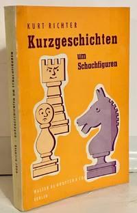 Kurzgeschichten um Schachfiguren - Ein Bilderbuch des Schachspiels zugleich ein Unterhaltungsbuch...