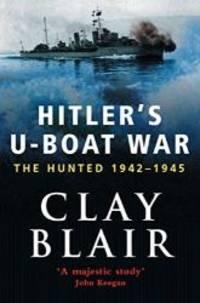 image of Hitler's U-boat War: The Hunted, 1942-45 v.2: The Hunted, 1942-1945 (Vol 2)