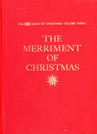 The Merriment of Christmas The Life Book of Christmas, Volume Three by  Norman P. (editor) Ross - Hardcover - 1963 - from Ye Old Bookworm (SKU: U12399)
