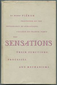 image of The Sensations: Their Functions, Processes, and Mechanisms