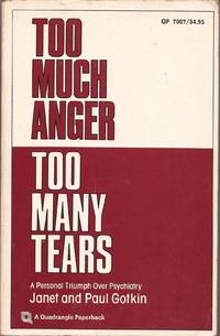 image of Too Much Anger, Too Many Tears: A Personal Triumph over Psychiatry
