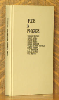 POETS IN PROGRESS - CRITICAL PREFACES TO TEN CONTEMPORARY AMERICANS - Theodore Roethke, Robert Lowell, Stanley Kunitz, Richard Wilbur, Richard Eberhart, William de Witt Snodgrass, Howard Nemerov, J.V. Cunningham, Randall Jarrell & W.S. Merwin