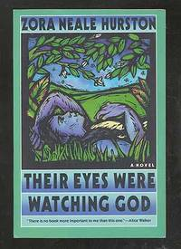 Their Eyes Were Watching God by  Zora Neale HURSTON - Paperback - 1992 - from Between the Covers- Rare Books, Inc. ABAA (SKU: 105399)