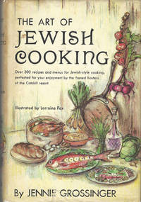 The Art of Jewish Cooking. With an introduction by Paul Grossinger