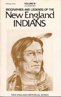 image of Biographies and Legends of the New England Indians, Volume III (New England and Historical Series)