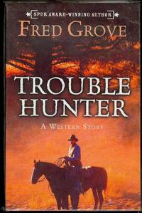 Trouble Hunter: A Western Story