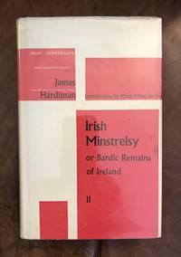 image of Irish minstrelsy;: Or, Bardic remains of Ireland, with English poetical translations
