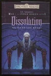 Dissolution  ; Forgotten Realms:  R.A. Salvatore's War of the Spider  Queen, Book 1 by  Richard Lee Byers - Hardcover - 2002 - from E Ridge fine Books and Biblio.co.uk