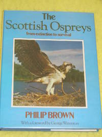 The Scottish Ospreys from Extinction to Survival