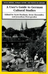 A User's Guide to German Cultural Studies by Scott Denham - Paperback - from The Saint Bookstore (SKU: A9780472066568)