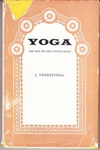 Yoga: The Way of Self-Fulfilment