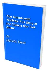 The Trouble with Tribbles: Full Story of the Classic Star Trek Show