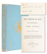 The Friend of Man; And his Friends the Poets (Presentation Copy)