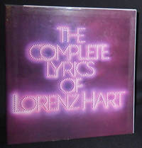 image of The Complete Lyrics of Lorenz Hart; Edited by Dorothy Hart and Robert Kimball; With an Appreciation by Alan Jay Lerner