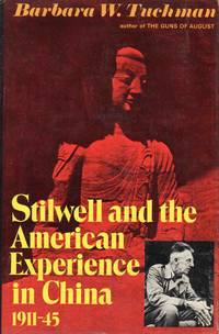 Stilwell and the American Experiance in China 1911-45
