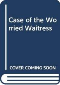Case of the Worried Waitress
