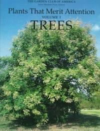 Plants That Merit Attention Vol. 1 : Trees
