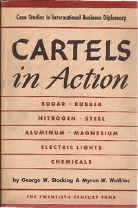 Cartels in Action Case Studies in International Business Diplomacy