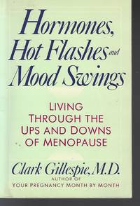 Hormones, Hot Flashes and Mood Swings: Living Through the Ups and Downs of Menopause