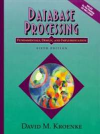 image of Database Processing: Fundamentals, Design, and Implementation