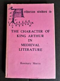 The Character of King Arthur in Medieval Literature