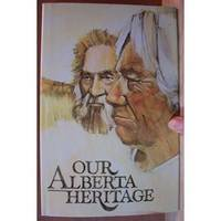 image of Our Alberta Heritage - People, Places, Progress, Mountainmen, New Pioneers