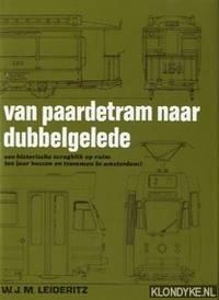 Van paardetram naar dubbelgelede: een historische terugblik op ruim 100 jaar bussen en trammen in Amsterdam!