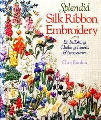 image of Splendid Silk Ribbon Embroidery: Embellishing Clothing, Linens & Accessories