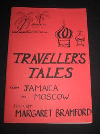 Traveller's Tales From Jamaica to Moscow [SIGNED]