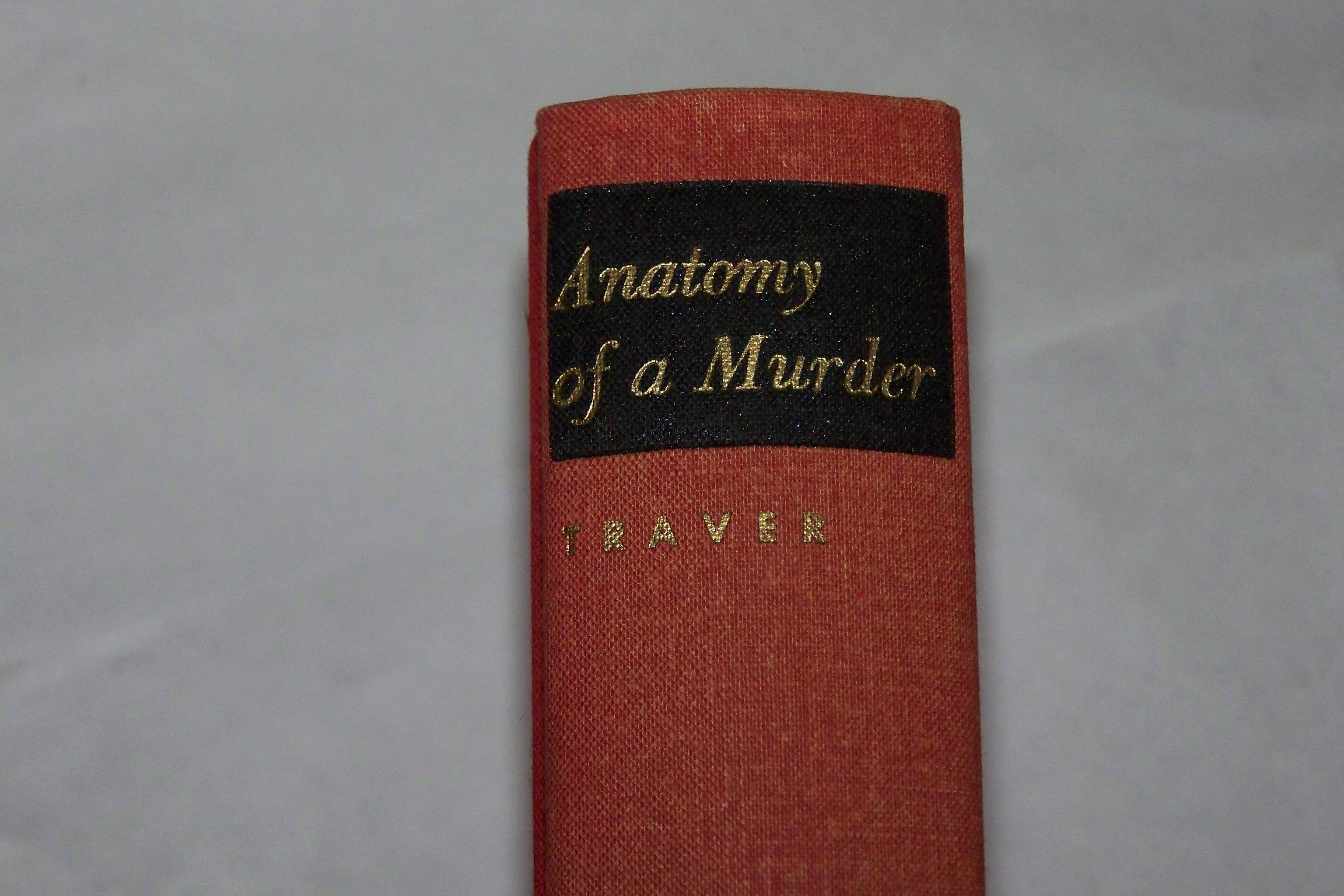 Anatomy Of A Murder By Robert Traver First Edition 1958 From