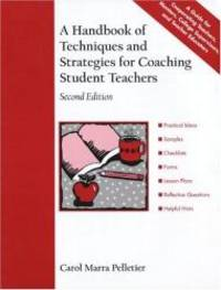 A Handbook of Techniques and Strategies for Coaching Student Teachers (2nd Edition) by Carol Pelletier Radford - 1999-09-05