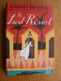 The Last Resort: A Mystery by  Carmen Posadas - First US edition first printing - 2005 - from Scene of the Crime Books, IOBA (SKU: biblio4542)