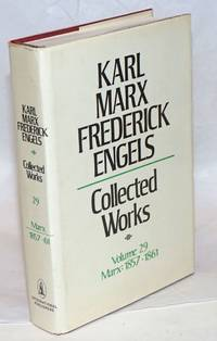 Marx and Engels. Collected works, vol 29: Karl Marx, 1857-61